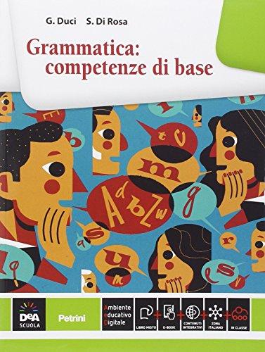 Grammatica: competenze di base. Per le Scuole superiori. Con e-book. Con espansione online