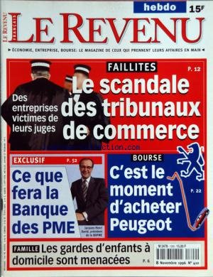 REVENU FRANCAIS (LE) [No 410] du 08/11/1996 - FAILLITES - LE SCANDALE DES TRIBUNAUX DE COMMERCE - CE QUE FERA LA BANQUE DES PME - J.H. DAVID - C'EST LE MOMENT D'ACHETER PEUGEOT - FAMILLE - LES GARDES D'ENFANTS A DOMICILE SONT MENACEES par Collectif