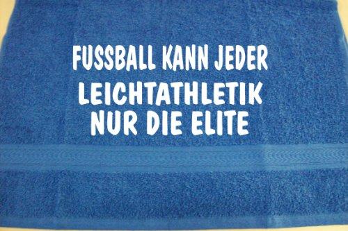 Fußball kann jeder, Leichtathletik nur die Elite; Handtuch Sport, royalblau