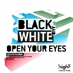 Black & White-Open Your Eyes