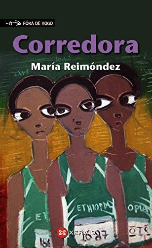 Corredora (Infantil E Xuvenil - Fóra De Xogo E-Book) (Galician Edition) par María Reimóndez