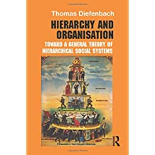 Hierarchy and Organisation (Routledge Studies in Management, Organizations and Society)