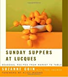 Sunday Suppers at Lucques: Seasonal Recipes from Market to Table by Suzanne Goin (2005-11-08)