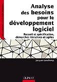 Analyse des besoins pour le développement logiciel-Recueil et spécification, démarches itératives et - Recueil et spécification, démarches itératives et agiles