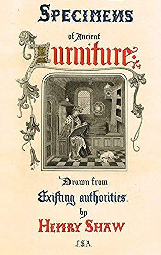 Specimens of Ancient Furniture: Drawn from Existing Authorities (English Edition)