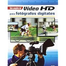 Guía Completa Vídeo HD Para Fotógrafos Digitales