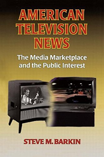 American Television News: The Media Marketplace and the Public Interest by Barkin, Steve M. (2003) Paperback