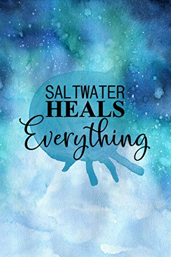 Saltwater Heals Everything: Blank Lined Notebook Journal Diary Composition Notepad 120 Pages 6x9 Paperback ( Beach )