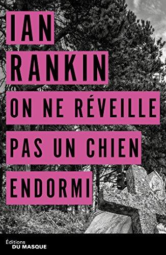 On ne réveille pas un chien endormi par Ian Rankin