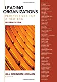 Leading Organizations: Perspectives for a New Era by Gill R. (Robinson) Hickman (Editor) (16-Feb-2010) Paperback