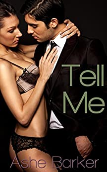 Tell Me by [Barker, Ashe]