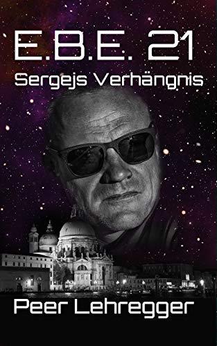 E.B.E. 21: Sergejs Verhängnis