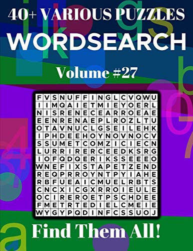 Wordsearch 40+ Various Puzzles Volume 27: Find Them All! por Dylan Bennett