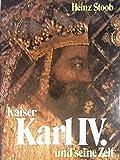 Kaiser Karl  IV. und seine Zeit