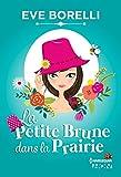 La Petite Brune dans la Prairie (HQN) (French Edition)