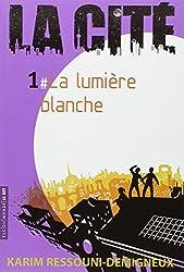 La Cité, Tome 1 : La lumière blanche