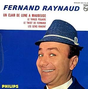 1 Disque Vinyle EP 45 Tours - Philips 432.775 - Fernand Raynaud CHANTE : Un Clair de Lune à Maubeuge, Le Tango Polaire, Le Twist de Fernand, Les Gens riaient
