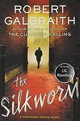 The Silkworm (A Cormoran Strike Novel) by Robert Galbraith (2014-06-19)
