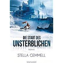 Die Stadt des Unsterblichen: Roman (German Edition)