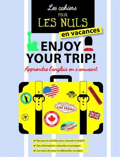 Enjoy your trip ! : Apprendre l'anglais en s'amusant