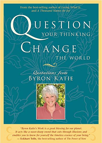 Question Your Thinking, Change the World (English Edition)
