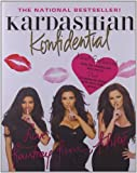 Kardashian Konfidential: New! Inside Kim's Wedding with Never-Seen Pix, Plus a New Chapter! 2nd edition by Kardashian, Kim, Kardashian, Kourtney, Kardashian, Khloe (2011) Hardcover