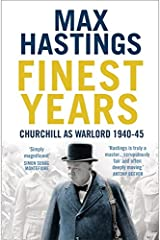 Finest Years: Churchill as Warlord 1940–45 Paperback