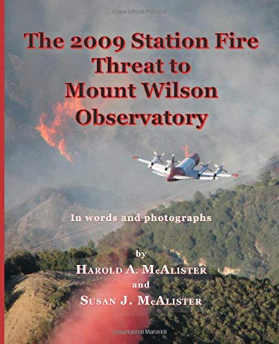 The 2009 Station Fire Threat to Mount Wilson Observatory