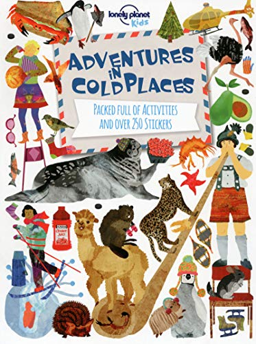 Adventures in Cold Places, Activities and Sticker Books (Lonely Planet Kids) por Lonely Planet Kids