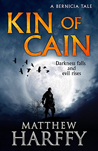 Kin of Cain: A Short Bernicia Tale by [Harffy, Matthew]