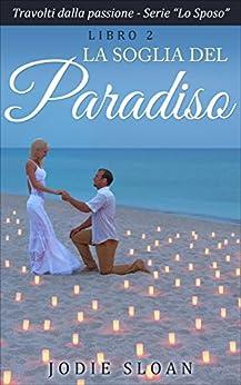 La Soglia Del Paradiso di [Sloan, Jodie]