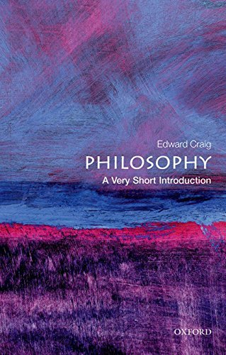 Philosophy: A Very Short Introduction by Edward Craig (2002-05-16)