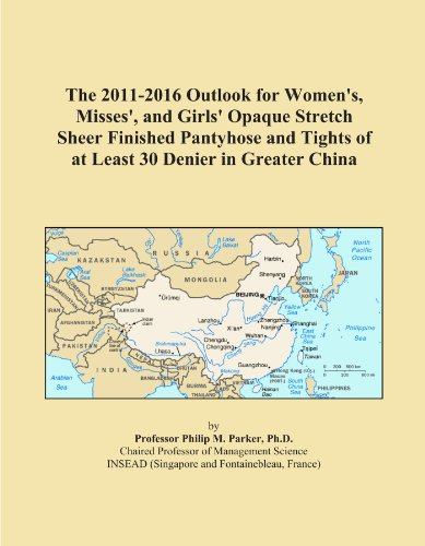 The 2011-2016 Outlook for Women's, Misses', and Girls' Opaque Stretch Sheer Finished Pantyhose and Tights of at Least 30 Denier in Greater China