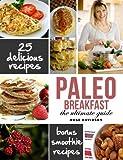 Desayuno Paleo Recetas: Top 25 Recetas Saludables Paleo desayuno dieta para las mujeres ocupadas (Spanish Edition)