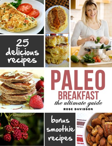 Desayuno Paleo Recetas: Top 25 Recetas Saludables Paleo desayuno dieta para las mujeres ocupadas por Rose Davidson