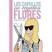 Los Capullos No Regalan Flores (LUMEN GRÁFICA)