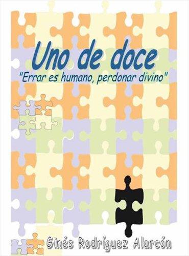 Uno de doce: Errar es humano, perdonar divino por Ginés Rodríguez Alarcón