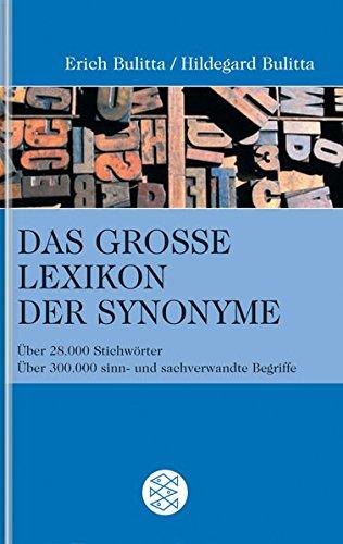 Das große Lexikon der Synonyme: Über 28.000  Stichwörter, über 300.000 sinn- und sachverwandte Begriffe por Erich Bulitta
