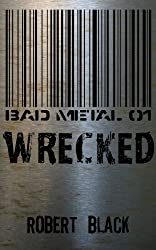 Bad Metal 01: Wrecked