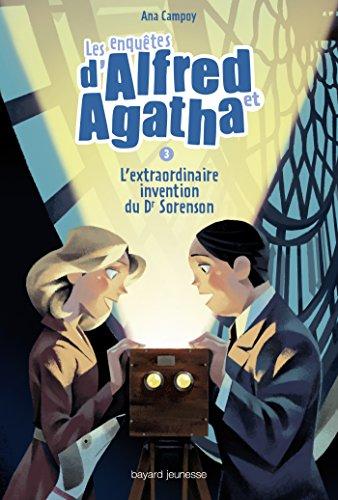Les enquêtes d'Alfred et Agatha T03 L'extraordinaire invention du Dr Sorenson