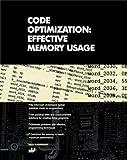 Code Optimization: Effective Memory Usage by Kris Kaspersky (2003-09-01)