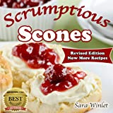 Scones (Scrumptious Scones, Simply the Best Scone Recipes Book 1) (English Edition)