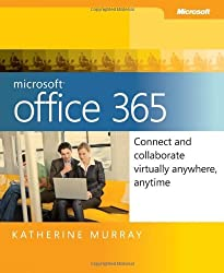 Microsoft Office 365: Connect and Collaborate Virtually Anywhere, Anytime by Katherine Murray (2011-07-29)