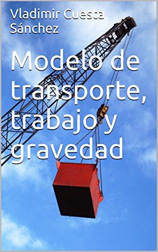 Modelo de transporte, trabajo y gravedad por Vladimir Cuesta Sánchez