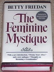 The Feminine Mystique : Twentieth Anniversary Edition by Betty Friedman (1983-05-03)