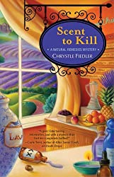 Scent to Kill: A Natural Remedies Mystery by Chrystle Fiedler (2013-02-26)