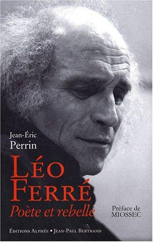 Léo Ferré : Poète et rebelle