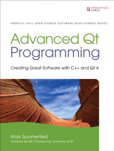 Advanced Qt Programming: Creating Great Software with C++ and Qt 4 (Prentice Hall Open Source Software Development Series) (English Edition) -