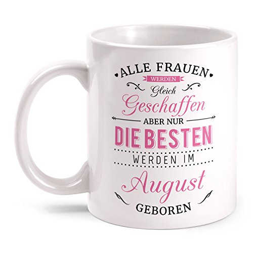 Fashionalarm Tasse Nur die besten Frauen werden im August geboren - beidseitig bedruckt mit Spruch   Geburtstag Geschenk Idee August Kind, Farbe:weiß (Spaß-tassen Für Frauen)