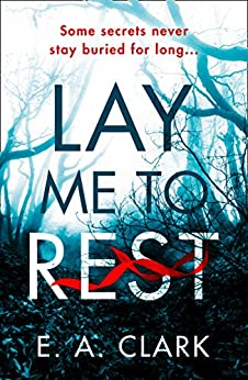 Lay Me to Rest by [Clark, E. A.]